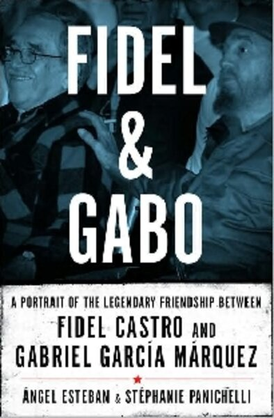 Fidel and Gabo - CSMonitor com
