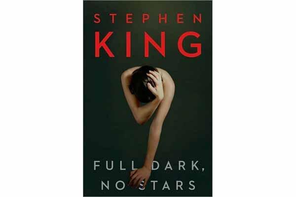 Full Dark No Stars By Stephen King Scribner 368 Pp 2799