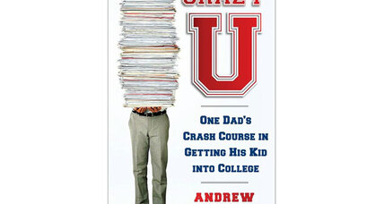 Crazy U: One Dad's Crash Course on Getting His Kid into College