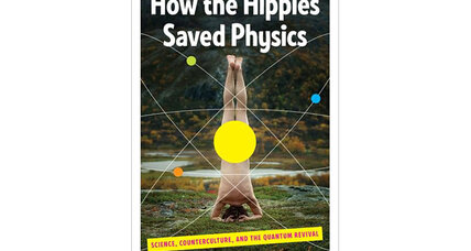 How the Hippies Saved Physics, by David Kaiser