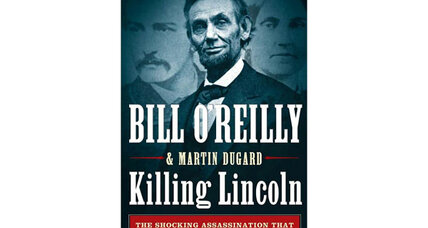 "Bill O'Reilly's ""Killing Lincoln"" is ""Lincoln Lite"""