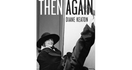 8 things you learn from Diane Keaton's 'Then Again'
