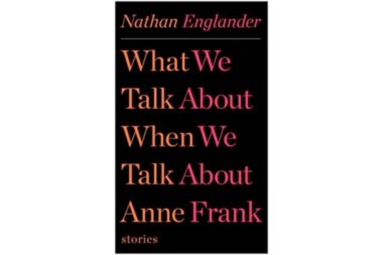 the reunion in what we talk about when we talk about anne frank a book by nathan englander Book review what we talk about when we talk about anne frank, by nathan englander share end their day by playing a grown-up version of truth or dare that involves the role-playing of acquaintances of anne frank's family.